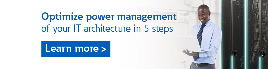 Optimize power management of your IT architecture in 5 steps