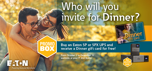 Receive a Dinner gift card when you purchase an Eaton 5p or 5PX UPS